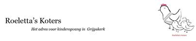 Roeletta's Koters in Grijpskerk. Roeletta Mollema, gastouder GOB inZicht